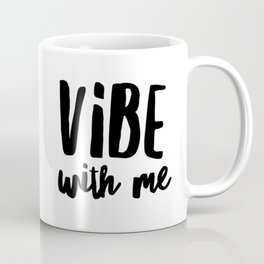 Vibe with me Coffee Mug