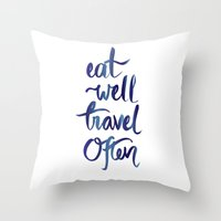 eat well travel often Throw Pillows featuring Eat Well Travel Often by Artsunami