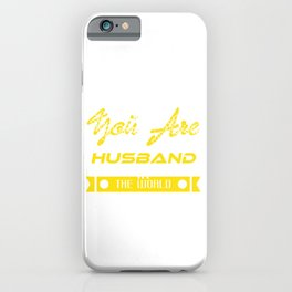 """Do you have the World's Best Husband? A shirt that says """"You Are The Best Husband In the World"""" iPhone Case"""