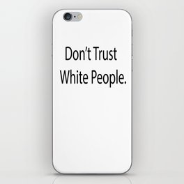 Don't Trust Whitey iPhone Skin