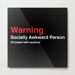 Socially Awkward Metal Print