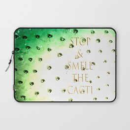Stop And Smell The Cacti Laptop Sleeve