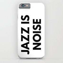 Jazz Is Noise iPhone Case
