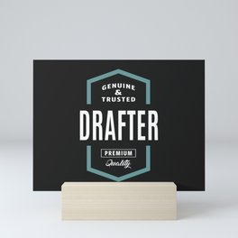 Drafter Genuine and Trusted Mini Art Print