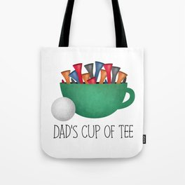 Dad's Cup Of Tee Tote Bag