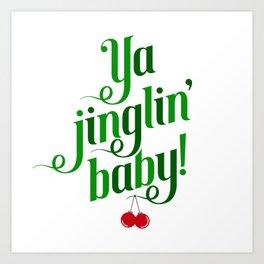 Ya Jinglin, Baby! Art Print