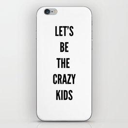 crazy kids iPhone Skin