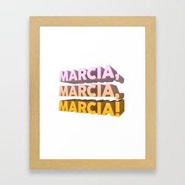 marcia, marcia, marcia! Framed Art Print