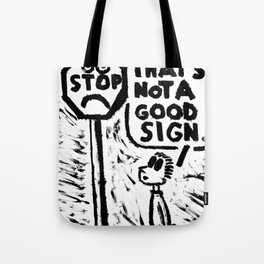 Not A Good Sign Tote Bag