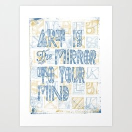 Art Is The Mirror To Your Mind Art Print