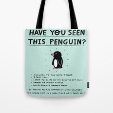Have You Seen This Penguin? Tote Bag