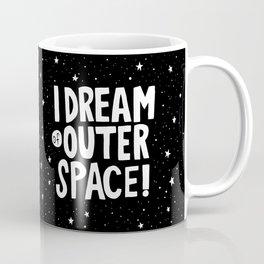I Dream of Outer Space Coffee Mug