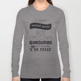 ¡Vive el presente! Long Sleeve T-shirt