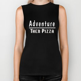 Adventure, Then Pizza Tees Biker Tank