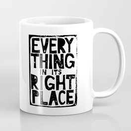 Everything in Its Right Place - Radiohead Coffee Mug