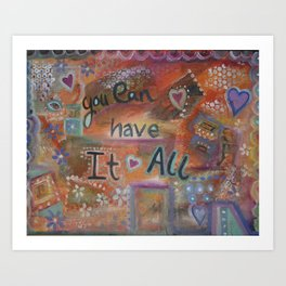 You can have it all Art Print