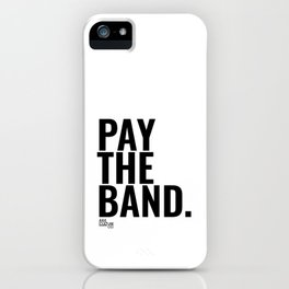 Pay The Band iPhone Case