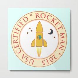 Certified rocket man Metal Print