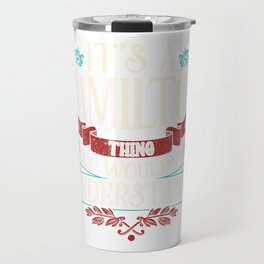 Funny Its A Hamilton Thing, You Wouldnt Understand Travel Mug