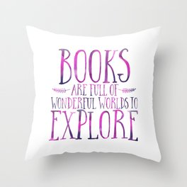 Books Are Full of Wonderful Worlds to Explore - Purple Throw Pillow