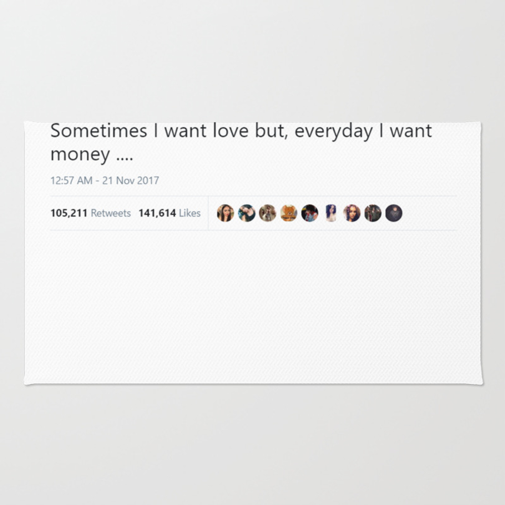 Sometimes I Want Love But, Everyday I Want Money .… Rug by Ishonen RUG8561476