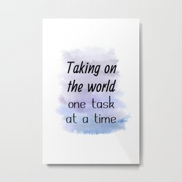 Taking On The World One Task At A Time (black, blue, violet) Metal Print