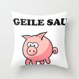 Geile Sau gift woman man schw Throw Pillow