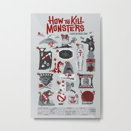 How to Kill Monsters Metal Print