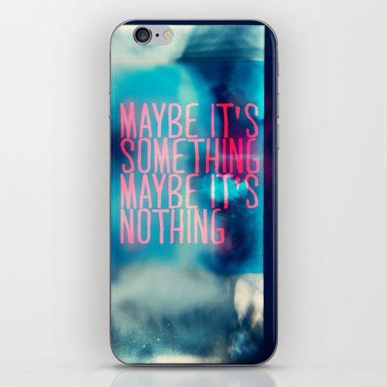 IT'S SOMETHING iPhone & iPod Skin