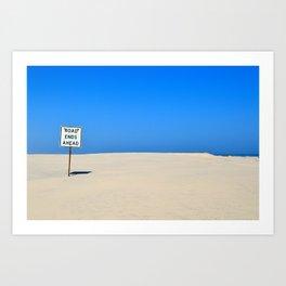 Road Ends Ahead Art Print