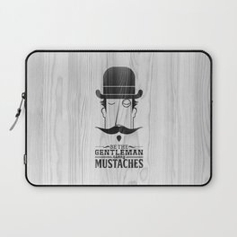 Be the gentleman carry mustaches Laptop Sleeve