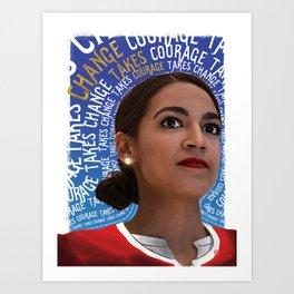 Change Takes Courage (Alexandria Ocasio-cortez) Art Print