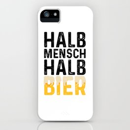 Halb Mensch Halb Bier iPhone Case