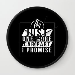 Just One More Car Part I Promise - Funny Tuning Illustration Wall Clock