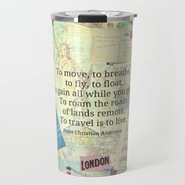 To travel is to live quote Travel Mug