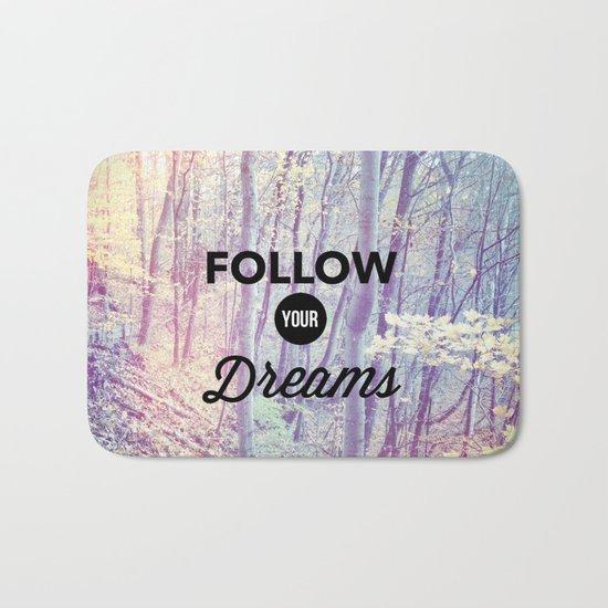 Follow Your Dreams Bath Mat