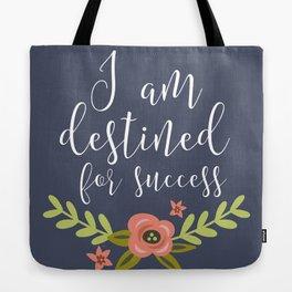 I AM DESTINED FOR SUCCESS Tote Bag