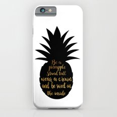 Be a pineapple iPhone 6s Slim Case