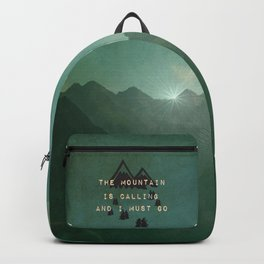 THE MOUNTAIN IS CALLING AND I MUST GO Backpack