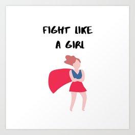 Fight Like A Girl Bruntette Woman Art Print