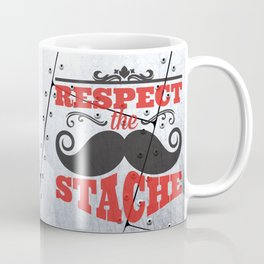 Respect the stache Coffee Mug