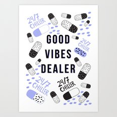 Good Vibes Dealer 24/7 Chiller Art Print