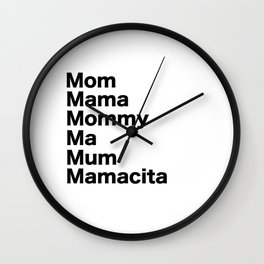 Mom Mama Mommy Wall Clock