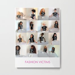 Fashion Victims Metal Print