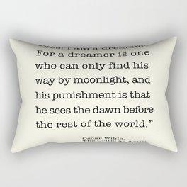 Yes I am a dreamer. Rectangular Pillow