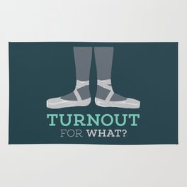 Turnout for What? Rug