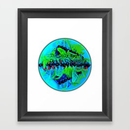 The Only Way Out Is Through Framed Art Print