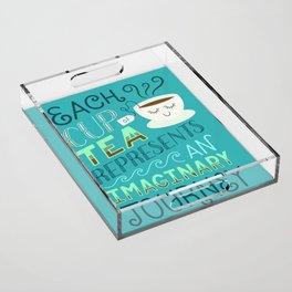 Tea is a Journey Acrylic Tray