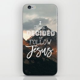I Have Decided to Follow Jesus - Christian Song Lyric Quote iPhone Skin