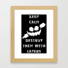 Keep Calm and Destroy Them With Lazers 2 Framed Art Print